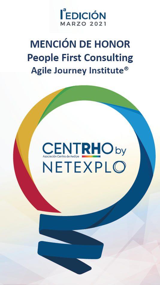 Mención de Honor a People First Consulting, Agile Journey Institute por los Premios CENTRHO by NETEXPLO